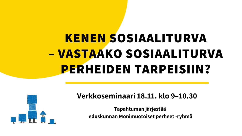 Kuvassa keltainen aurinko ja teksti Kenen sosiaaliturva – vastaako sosiaaliturva perheiden tarpeisiin.